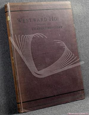 Westward Ho!: Or, the Voyages and Adventures: Charles Kingsley