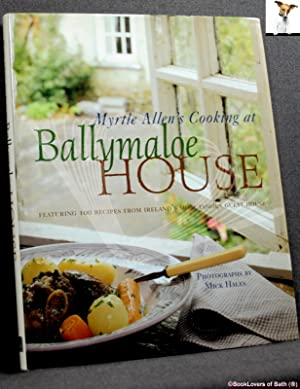 Cooking at Ballymaloe House: Featuring 100 Recipes from Ireland's Most Famous Guest House