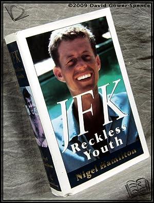 J.F.K. Reckless Youth: Nigel Hamilton