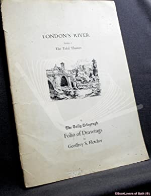 London's River: Folio of Drawings Series 1, The Tidal Thames