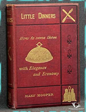 Little Dinners: How to Serve Them with Elegance and Economy
