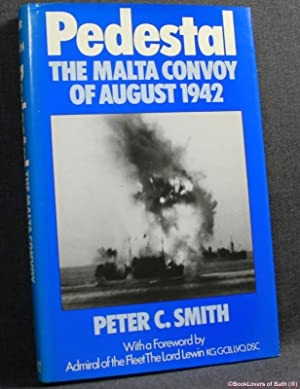 Pedestal: The Malta Convoy of August 1942: Peter C. Smith