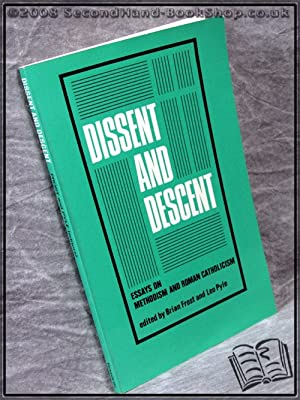 Dissent and Descent: Edited by Brian