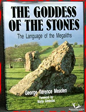 The Goddess of the Stones: The Language of the Megaliths