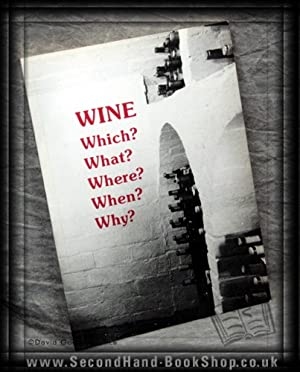 Wine Which  What  Where  When  Why