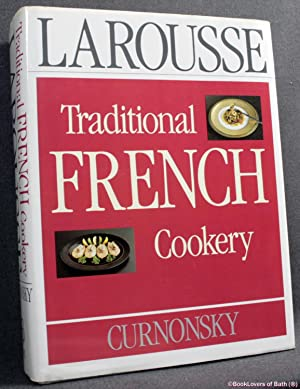 Larousse Traditional French Cookery