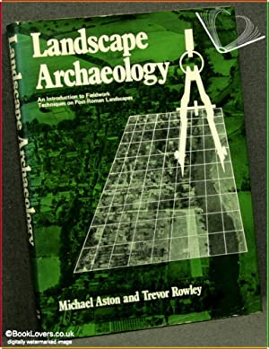 Landscape Archaeology: An Introduction to Fieldwork Techniques on Post-Roman Landscapes