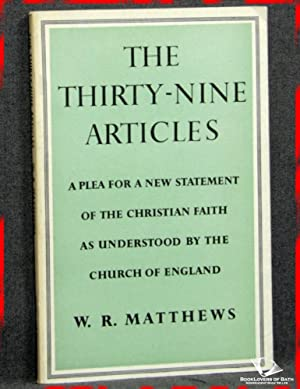The Thirty-nine Articles: A Plea For a: W. R. [Walter