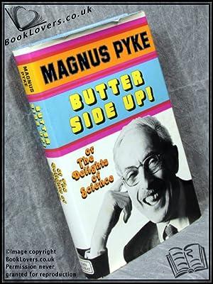 Butter Side Up!: Magnus Pyke