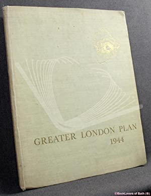 Greater London Plan 1944: A Report Prepared: Patrick Abercrombie