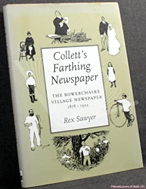 Collett's Farthing Newspaper: The Bowerchalke Village Newspaper: Rex Sawyer