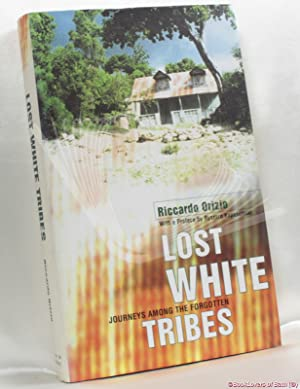 Lost White Tribes: Journeys Amongst the Forgotten