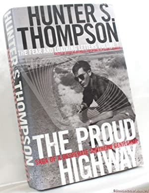 The Fear and Loathing Letters Volume 1: Hunter S. Thompson