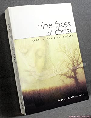 Nine Faces of Christ: A Narrative of Nine Great Mystic Initiations of Joseph,bar,Joseph in the Et...