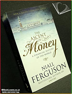 The Ascent of Money: A Financial History of the World: Niall Ferguson