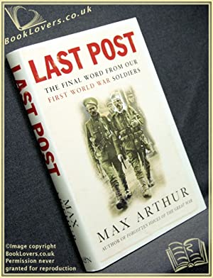 Last Post: The Final Word from Our First World War Soldiers: Max Arthur