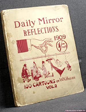 Daily Mirror Reflections Vol. 2: Being 100 Cartoons (and a Few More) Culled from the Pages of the...