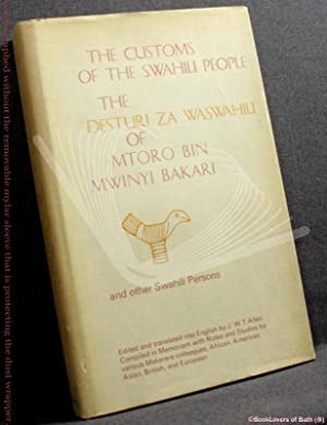 The Customs of the Swahili People: The Desturi Za Waswahili of Mtoro Bin Mwinyi Bakari and Other ...