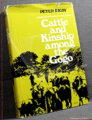 Cattle and Kinship Among the Gogo: A Semi-pastoral Society of Central Tanzania