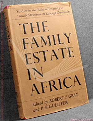 The Family Estate in Africa: Studies in the Role of Property in Family Structure and Lineage Cont...