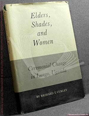 Elders, Shades, and Women: Ceremonial Change in Lango, Uganda