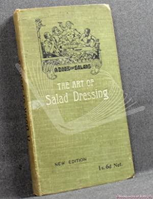 A Book of Salads: The Art of Salad Dressing Revised & Augmented by C. Herman Senn