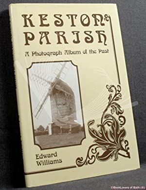 Keston Parish Album: A Photograph Album of the Past