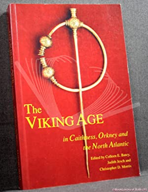 The Viking Age in Caithness, Orkney and The North Atlantic: Select Papers from the Proceedings of...