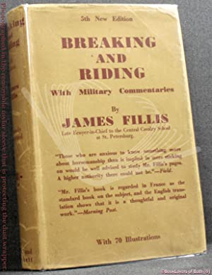 Breaking and Riding: With Military Commentaries: James Fillis