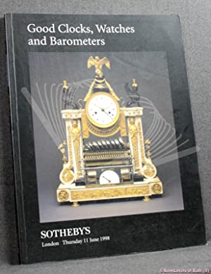 Good Clocks, Watches and Barometers: Auction: Thursday 11 June 1998 at 10.30am and 2.30pm