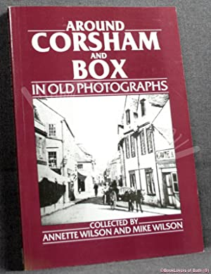 Around Corsham and Box in Old Photographs