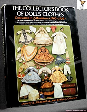 The Collector's Book of Dolls' Clothes: Costumes in Miniature, 1700-1929