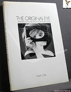 The Original Eye: Arbiters of Twentieth-century Taste: Philip Core
