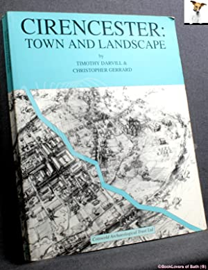 Cirencester: Town and Landscape: An Urban Archaeological Assessment