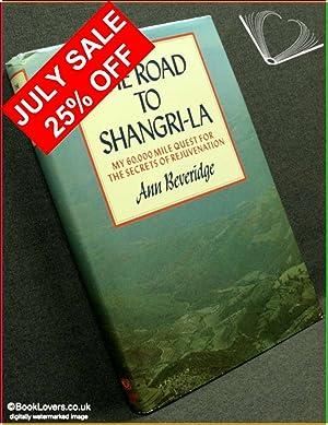The Road to Shangri-La: My 60,000 Mile: Ann Beveridge
