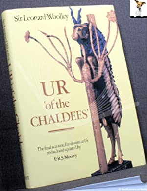 Ur of the Chaldees: The Final Account, Excavations at Ur Revised and Updated by P. R. S. Moorey