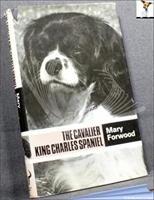 The Cavalier King Charles Spaniel: Mary Forwood