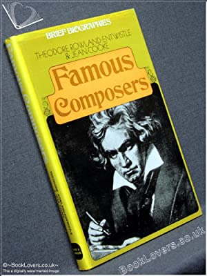 Famous Composers: Theodore Rowland-Entwistle; Jean Cooke;