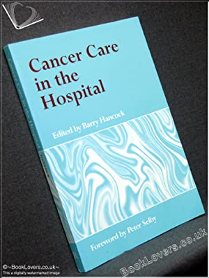 Cancer Care in the Hospital: Edited by Barry W. Hancock