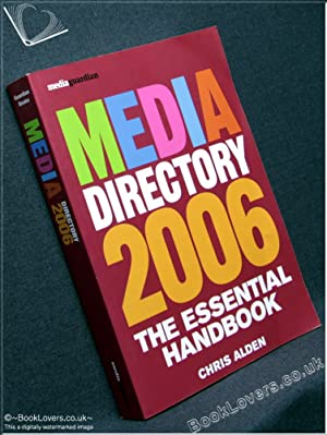 Media Directory 2006: The Essential Handbook: Edited by Chris Alden