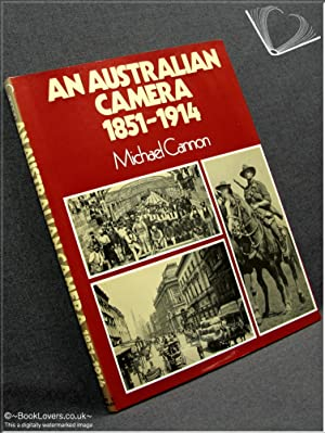 An Australian Camera 1851-1914: Michael Cannon
