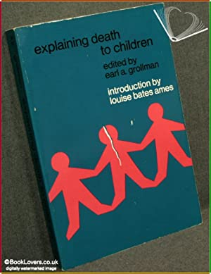 Explaining Death To Children: Edited by Earl A. Grollman