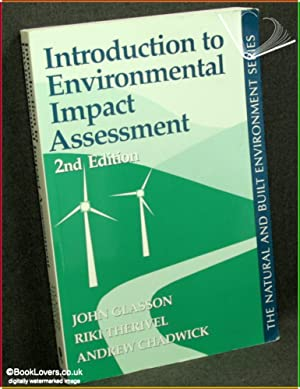 Introduction to Environmental Impact Assessment: Principles and: John Glasson, Riki