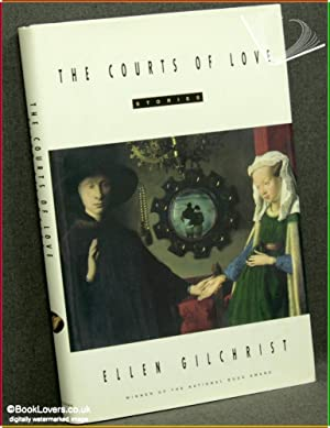 The Courts of Love: Stories: Ellen Gilchrist