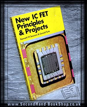 New IC FET Principles & Projects: Ken W. & TUITE, Donald Sessions