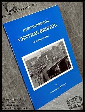 Central Bristol on Old Photographs: Janet Fisher; Derk Fisher;