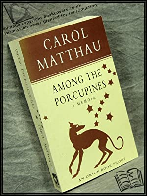 Among the Porcupines: Carol Matthau