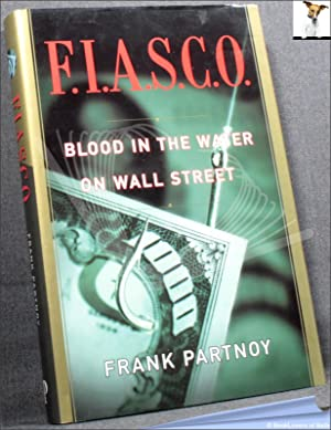 F.I.A.S.C.O: Blood in the Water on Wall Street: Frank Partnoy