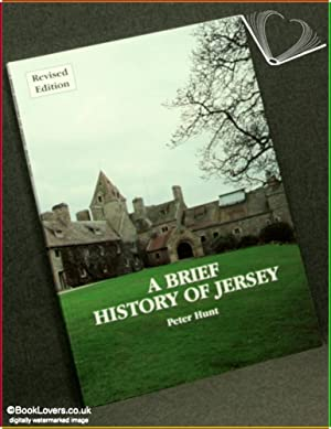 A Brief History of Jersey Revised Edition: Peter Hunt