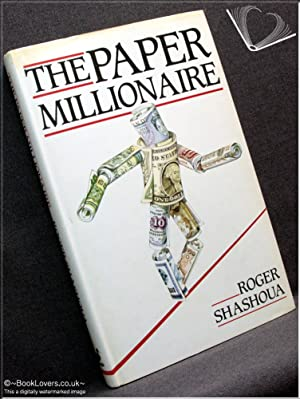 The Paper Millionaire: Roger Shashoua